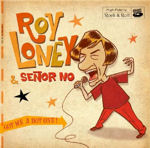 Roy Loney & Senor No