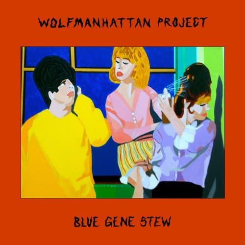 Le très attendu premier album du Wolfmanhattan Project (Bob Bert 44620a5f282